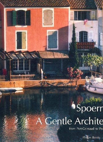 9780471930860: A Gentle Architecture: From Port-Grimaud to Port-Liberte