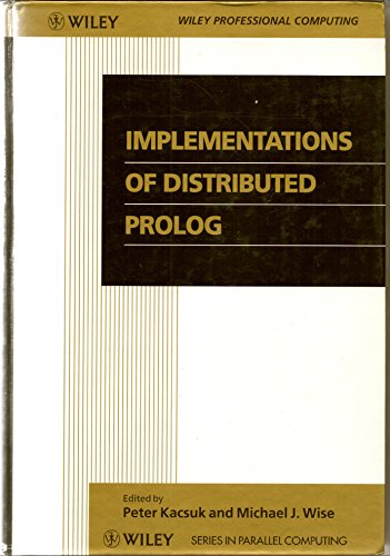 9780471931164: Implementations of Distributed Prolog (Wiley Series in Parallel Computing)