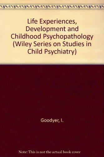 9780471931324: Life Experiences, Development and Childhood Psychopathology (WILEY SERIES ON STUDIES IN CHILD PSYCHIATRY)