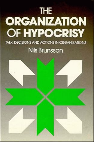 9780471931867: The Organization of Hypocrisy: Talk, Decisions and Actions in Organizations