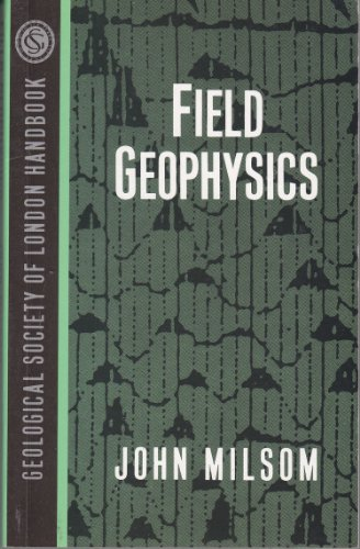 9780471932482: Field Geophysics (Geological Society of London Professional Handbook)