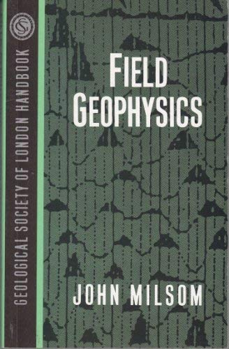 9780471932482: Field Geophysics (Geological Society of London Handbook Series)
