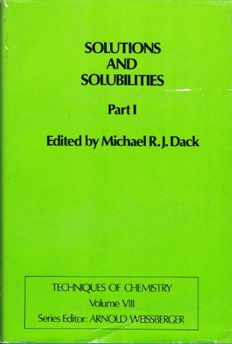 Solutions and Solubilities: Pt. 1 (Techniques of Chemistry): Weissberger, Arnold