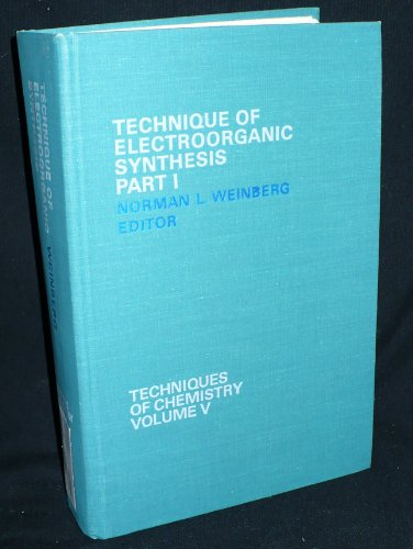 9780471932710: Technique of Electroorganic Synthesis: Pt. 1 (Techniques of Chemistry)