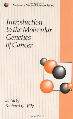 Introduction to the Molecular Genetics of Cancer: Vile, Richard G.