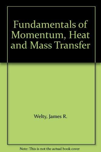 Fundamentals of Momentum, Heat and Mass Transfer: Inc, John Wiley