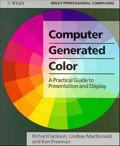 9780471933786: Computer Generated Colour: A Practical Guide to Presentation and Display