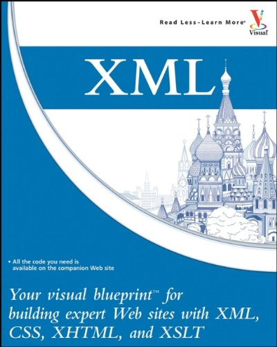 9780471933830: XML: Your visual blueprint for building expert websites with XML, CSS, XHTML, and XSLT