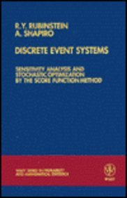 9780471934196: Discrete Event Systems: Sensitivity Analysis and Stochastic Optimization by the Score Function Method (Wiley Series in Probability and Mathematical Statistics)