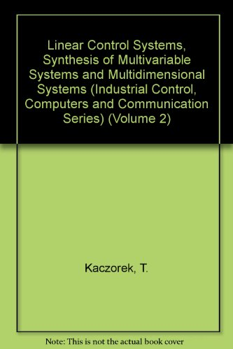 Linear Control Systems, Synthesis of Multivariable Systems: Kaczorek, T.