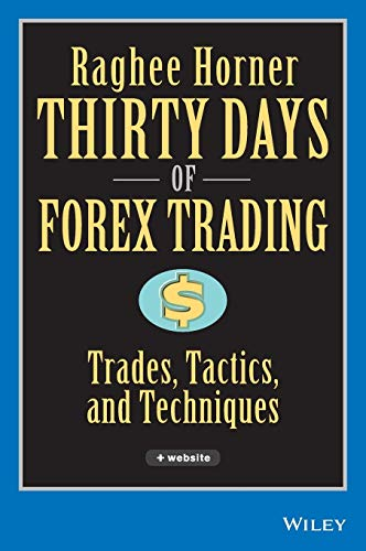9780471934417: Thirty Days of FOREX Trading: Trades, Tactics, and Techniques