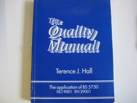 9780471934424: The Quality Manual: Application of BS5750/ISO9001/EN29001