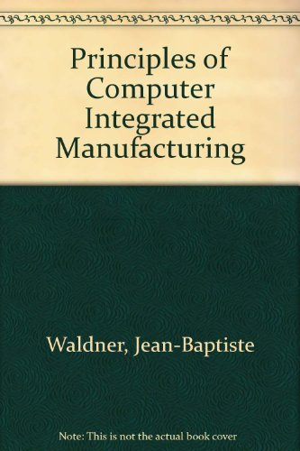 9780471934509: Principles of Computer Integrated Manufacturing