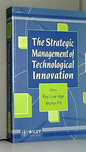 The Strategic Management of Technological Innovation: Ray Loveridge and