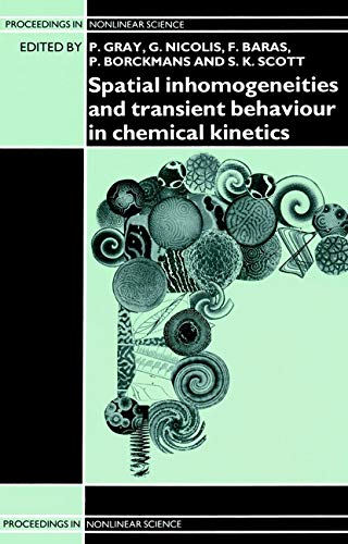 Spatial Inhomogeneities and Transient Behaviour in Chemical Kinetics (Hardback)