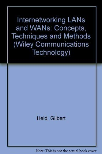 Internetworking LANs and WANs: Concepts, Techniques and Methods (Wiley Communications Technology) (0471935689) by Gilbert Held