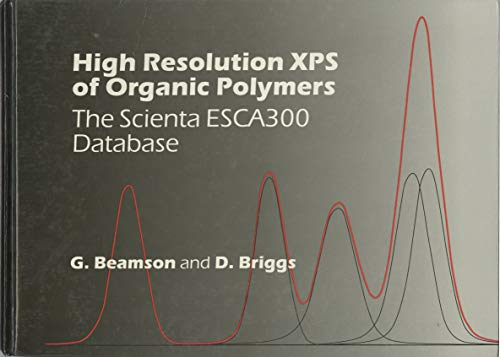 9780471935926: High Resolution XPS of Organic Polymers: The Scienta ESCA300 Database