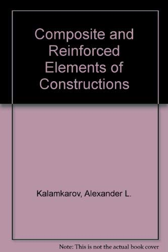 9780471935933: Composite and Reinforced Elements of Constructions