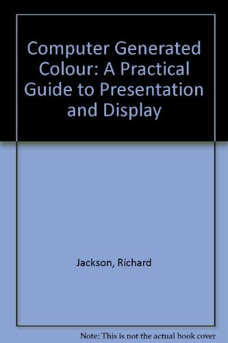9780471935995: Computer Generated Colour: A Practical Guide to Presentation and Display (Wiley professional computing)