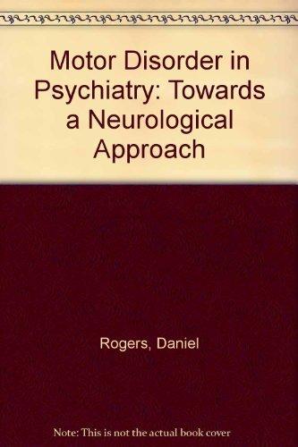 9780471936169: Motor Disorder in Psychiatry: Towards a Neurological Psychiatry