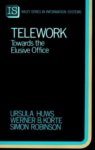 9780471937333: Telework: Towards the Elusive Office (John Wiley Series in Information Systems)