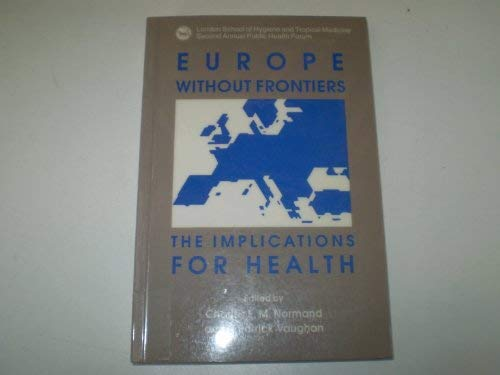 Europe without Frontiers: Implications for Health (London: Charles E. M.