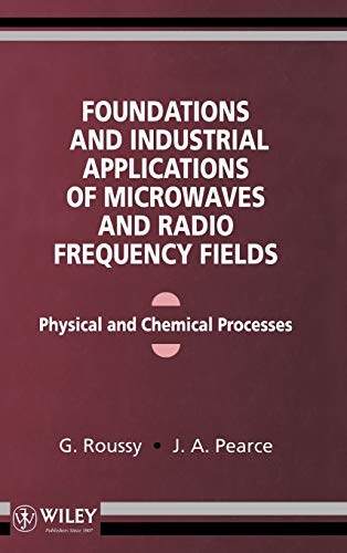9780471938491: Foundations and Industrial Applications of Microwave and Radio Frequency Fields: Physical and Chemical Processes