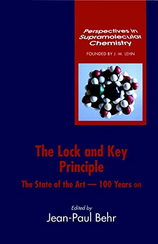 Lock-And-Key Principle, The State Of The Art--100 Years On (Perspectives In Supramolecular ...