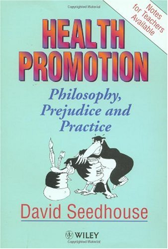 9780471939108: Health Promotion: Philosophy, Prejudice, and Practice
