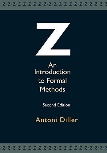 Z: An Introduction to Formal Methods (Second Edition): Antoni Diller
