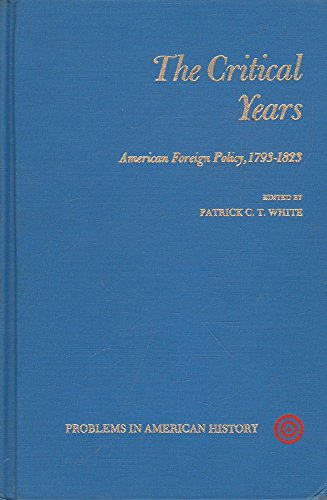 9780471940708: The Critical Years: American Foreign Policy, 1793-1823 (Problems in American History)