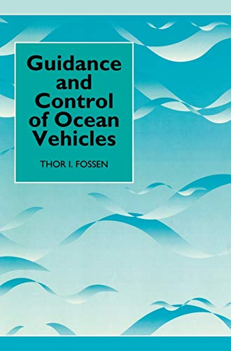 Guidance and Control of Ocean Vehicles (Hardback): T. I. Fossen