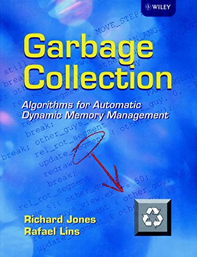9780471941484: Garbage Collection: Algorithms for Automatic Dynamic Memory Management