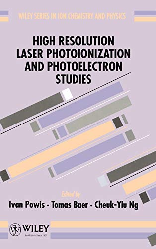 9780471941583: High Resolution Laser Photoionization: 004 (Wiley Series in Ion Chemistry & Physics)