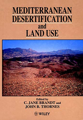 Mediterranean Desertification and Land Use: Brandt, C. Jane (Editor), and Thornes, John B. (Editor)