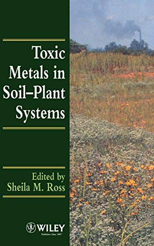 Toxic Metals in Soil Plant Systems: Ross, Sheila M. (Editor)