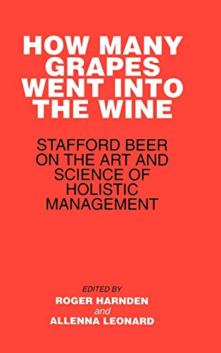 9780471942962: How Many Grapes Went into the Wine: Stafford Beer on the Art and Science of Holistic Management