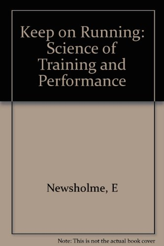 Keep on Running: The Science of Training: Newsholme, Eric, Leech,