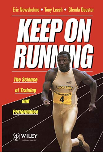 9780471943143: Keep on Running: The Science of Training and Performance