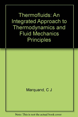 9780471943570: Thermofluids: An Integrated Approach to Thermodynamics and Fluid Mechanics Principles