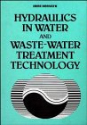 9780471944225: Hydraulics in Water and Waste-Water Treatment Technology