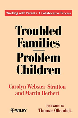 Troubled Families-Problem Children: Working with Parents: A Collaborative Process (9780471944485) by Carolyn Webster-Stratton; Martin Herbert