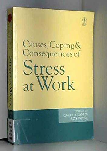9780471944539: Causes, Coping and Consequences of Stress at Work (Wiley Series on Studies in Occupational Stress)