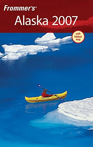 Frommer's Alaska 2007 (Frommer's Complete Guides): Wohlforth, Charles P.