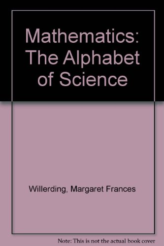 9780471946533: Mathematics: The Alphabet of Science