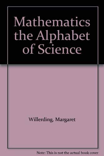 9780471946601: Mathematics the Alphabet of Science