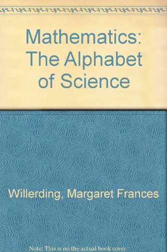 9780471946618: Mathematics: The Alphabet of Science