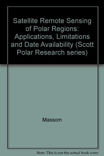 9780471947158: Satellite Remote Sensing of Polar Regions: Applications, Limitations and Date Availability (Scott Polar Research series)