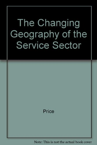 9780471947561: The Changing Geography of the Service Sector