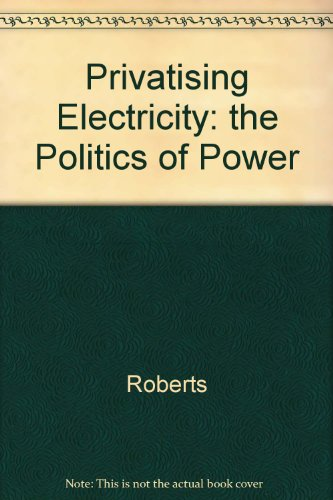 Privatising Electricity: the Politics of Power (047194761X) by Roberts, Jane; Elliot, David; Houghton, Trevor